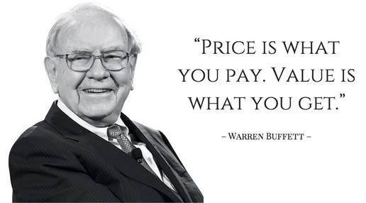 Price is what you pay value is what you get